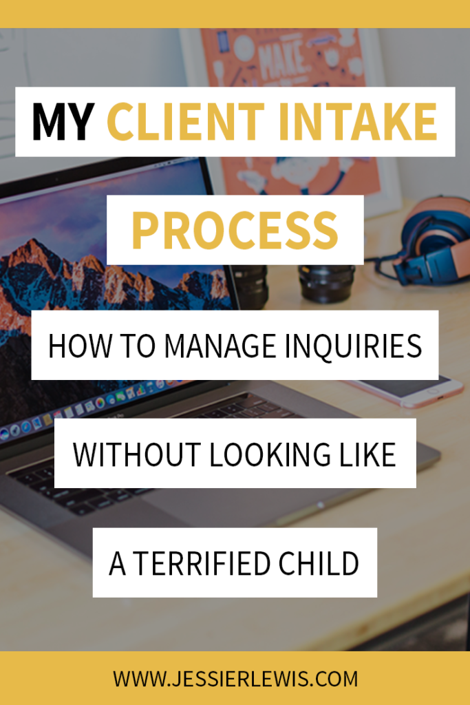 My Client Intake Process - How to Manage Inquiries without Looking Like a Terrified Child | Jessie Lewis