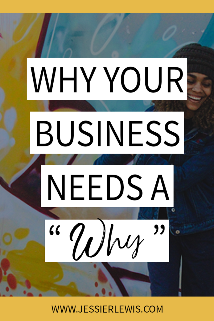 Why Your Business Needs a Why | Jessie Lewis