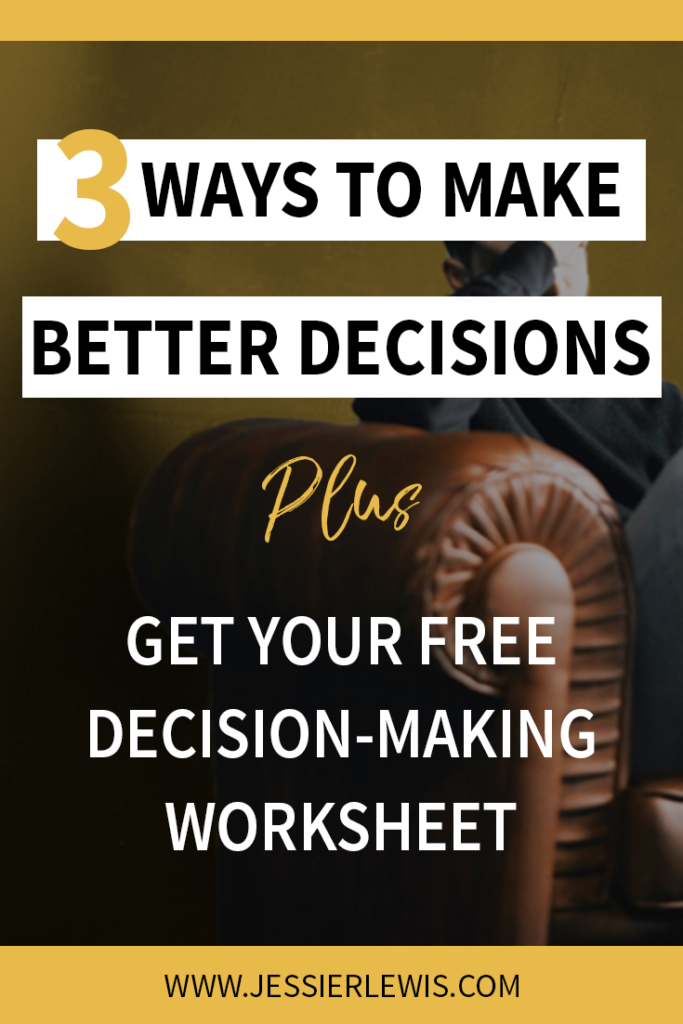 How to Make Better Decisions | Jessie Lewis