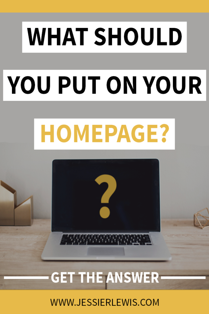 What Should You Put on Your Homepage? | Jessie Lewis