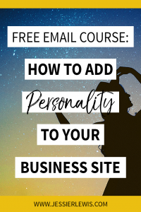 Authentic Copy - Learn how to add personality to your business website with my free 7-day email course | Jessie Lewis