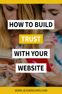 How to Build Trust with Your Website | Jessie Lewis
