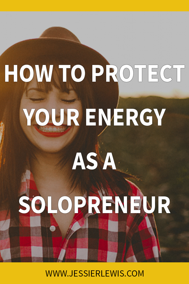 How to Protect Your Energy as a Solopreneur - Jessie Lewis